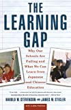 img - for Learning Gap: Why Our Schools Are Failing and What We Can Learn from Japanese and Chinese Education book / textbook / text book