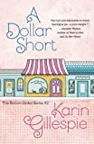 A Dollar Short (The Bottom Dollar Series) (Volume 2)