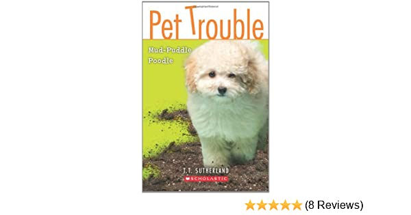 Mud Puddle Poodle Pet Trouble No3 Tui T Sutherland
