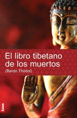 El libro tibetano de los muertos por Anónimo