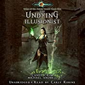 The Undying Illusionist: Age of Magic - Tales of the Feisty Druid, Book 2 | Candy Crum, Michael Anderle