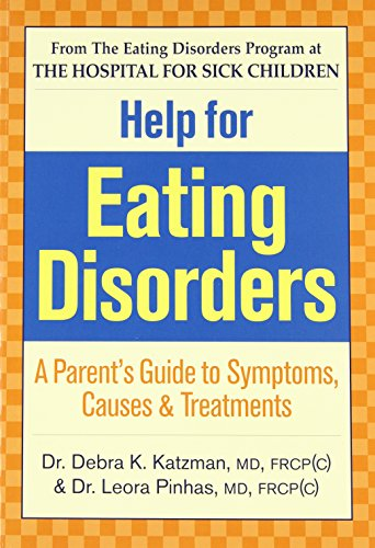 Help for Eating Disorders: A Parent's Guide to Symptoms, Causes and Treatment (Symptoms Of An Eating Disorder In A Teenager)