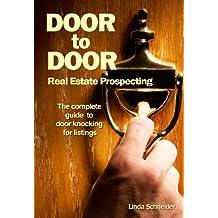 Door-to-Door Real Estate Prospecting: The Complete Guide to Door Knocking for Listings