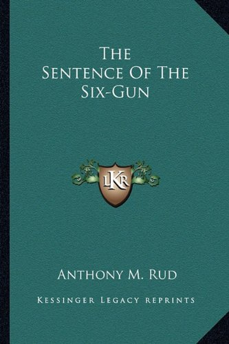 The Sentence Of The Six-Gun