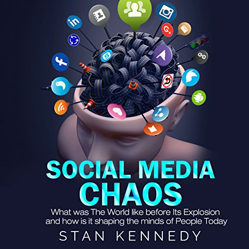 BOOK Social Media Chaos: What Was the World Like Before Its Explosion and How Is It Shaping the Minds of<br />TXT