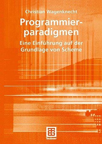 Programmierparadigmen: Eine Einführung auf der Grundlage von Scheme (German Edition) pdf epub