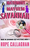 #9: Matrimony & Mayhem: A Made in Savannah Cozy Mystery (Made in Savannah Cozy Mysteries Series Book 11)