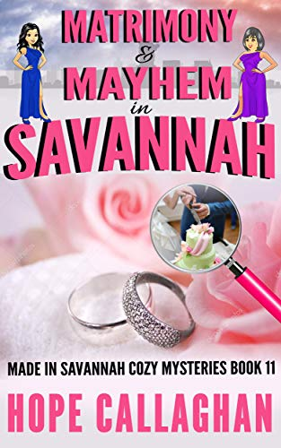 Matrimony & Mayhem: A Made in Savannah Cozy Mystery (Made in Savannah Cozy Mysteries Series Book 11)
