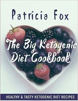 the big ketogenic diet cookbook healthy tasty ketogenic diet