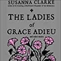 The Ladies of Grace Adieu and Other Stories  Hörbuch von Susanna Clarke Gesprochen von: Simon Prebble, Davina Porter