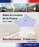 Eisenbahnatlas Frankreich 01 NORD: Atlas ferroviaire de la France Tome I Nord