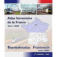 Eisenbahnatlas Frankreich: Atlas ferroviaire de la France: Atlas ferroviaire de la France Tome I Nord