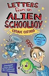 Letters from an Alien Schoolboy: Cosmic Custard