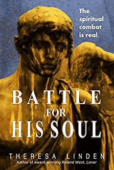 Battle for His Soul by [Linden, Theresa A]