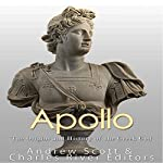 Apollo: The Origins and History of the Greek God |  Charles River Editors,Andrew Scott