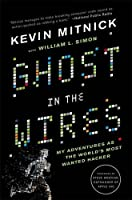 Ghost In The Wires: My Adventures As The World's