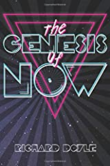 The Genesis of Now: Self Experiments with the Bible & the End of Religion (The Bible Beyond Belief) Paperback