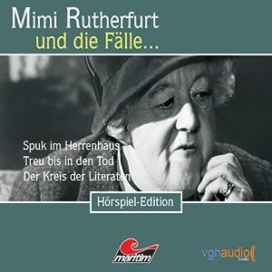 Mimi Rutherfurt und die Fälle...Spuk im Herrenhaus, Treu bis in den Tod, Der Kreis der Literaten Performance
