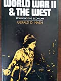 World War II and the West, Gerald D. Nash, 0803233035