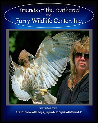 Friends of the Feathered and Furry Wildlife Center: Information Book 1 (FFF Wildlife Books) (Friends Of The Feathered And Furry Wildlife Center)