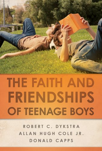 The faith and friendships of teenage boys kindle edition by robert the faith and friendships of teenage boys by dykstra robert c capps fandeluxe Images