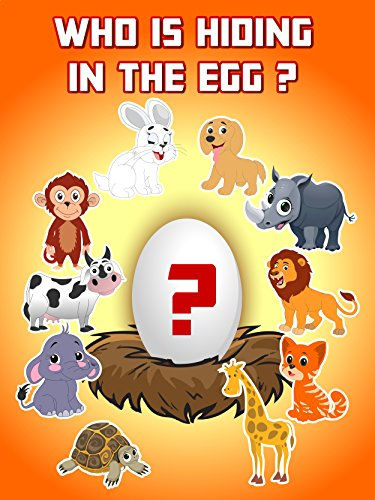 Who Is Hiding In The Egg ? - About Animals Learning