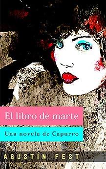 El libro de marte: Una novela de Capurro (La historia de Capurro nº 1) de [Capurro, Fest, Agustín]