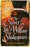 Front cover for the book The Secret Life of William Shakespeare by Jude Morgan