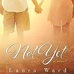 Not Yet | Laura Ward