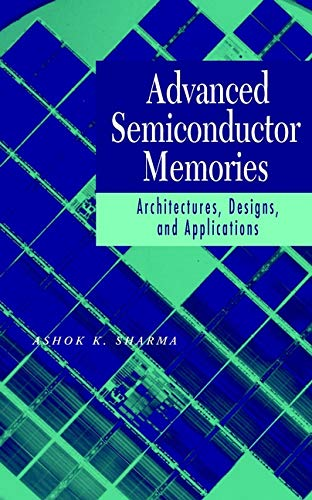 Advanced Semiconductor Memories: Architectures, Designs, and Applications
