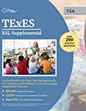 #3: TExES ESL Supplemental 154 Study Guide 2019-2020: Test Prep and Practice Test Questions for the English as a Second Language Supplemental 154 Exam