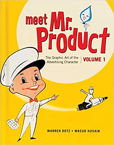 \\UPDATED\\ Meet Mr. Product, Vol. 1: The Graphic Art Of The Advertising Character. strides stock adapted luxury primera Nominee eginak Oscar
