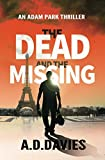 The Dead and the Missing: An Adam Park Thriller (Volume 1) by  A. D. Davies in stock, buy online here