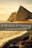 A Miracle in Waiting: Economics That Make Sense