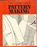 The Complete Guide to Pattern-Making, Barbara K. Nordquist, 0877495955
