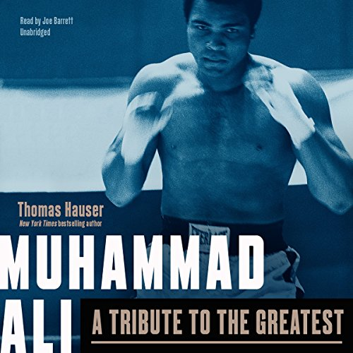 Muhammad Ali: A Tribute to the Greatest: Library Edition by Blackstone Pub