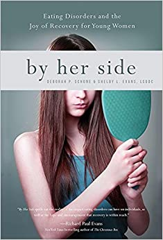By Her Side: Eating Disorders and the Joy of Recovery for Young Women