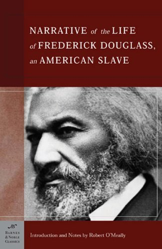 By introduction and notes Robert G. OMeally Frederick Douglass - Narrative of the Life of Frederick Douglass, An American Slave (Barnes & Noble Classics) (2.5.2013) (Narrative Of The Life Of A Slave)