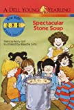 Spectacular Stone Soup, Patricia Reilly Giff, 0440401348
