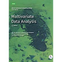 Multivariate Data Analysis: An introduction to Multivariate Analysis, Process Analytical Technology and Quality by Design