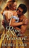 Ripe for Pleasure, Isobel Carr, 0446572756