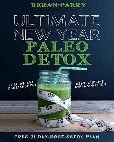 Ultimate New Year Paleo Detox ebook