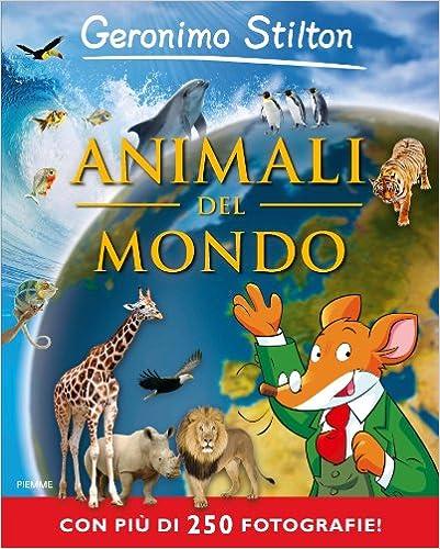 Descargar Desde Utorrent Animali Del Mondo. Ediz. Illustrata PDF Android