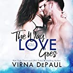 The Way Love Goes: O'Neill Brothers: Home to Green Valley, Book 2 | Virna DePaul