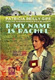 R My Name Is Rachel, Patricia Reilly Giff, 0440421764