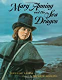 Front cover for the book Mary Anning and the Sea Dragon by Jeannine Atkins