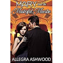 Mary and the Masterful Maestro: a sweet romance novella