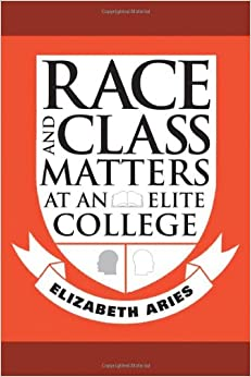 Race and Class Matters at an Elite College