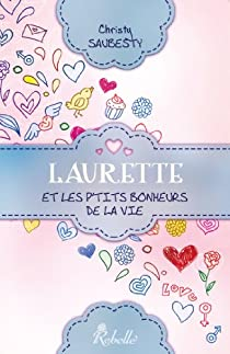 Laurette et les p'tits bonheurs de la vie par Saubesty