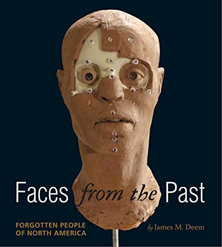 Faces from the Past: Forgotten People of North America (North Faces For Teens)